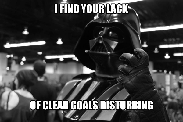 Vader Finds Your Lack of Clear Business Goals Disturbing