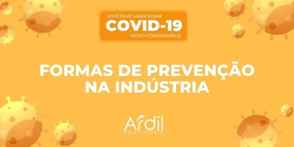 COVID-19 | FORMAS DE PREVENÇÃO NA INDÚSTRIA