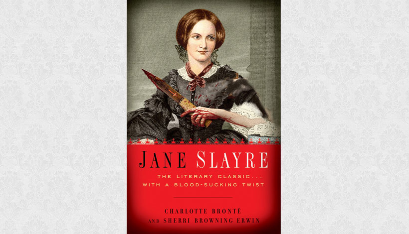 Jane Slayre by Charlotte Brontë and Sherri Browning Erwin (2010)