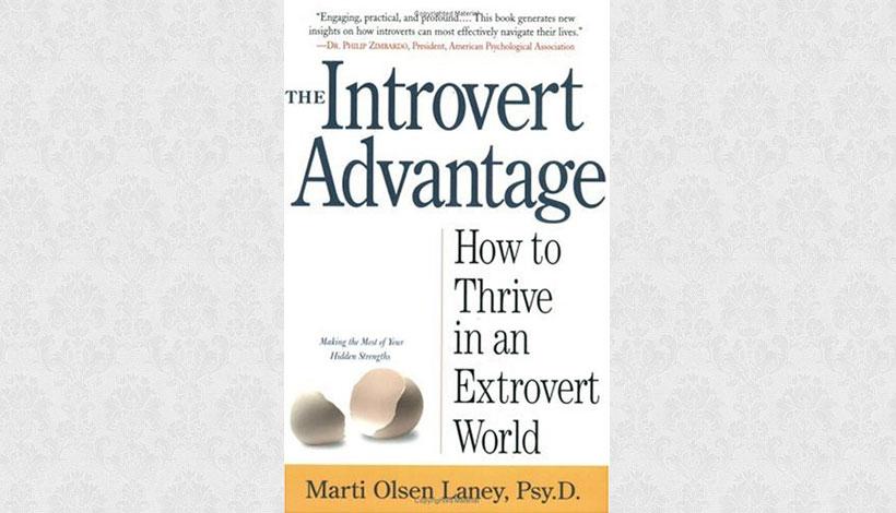 The Introvert Advantage by Marti Olsen Laney (2002)