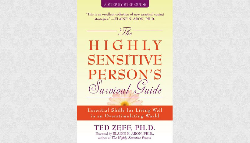 The Highly Sensitive Person's Survival Guide by Ted Zeff (2004)