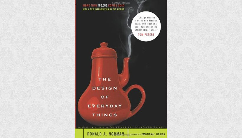 The Design of Everyday Things by Donald A Norman (1988)