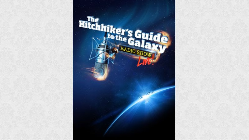 The Hitchhiker's Guide to the Galaxy Radio Show Live!