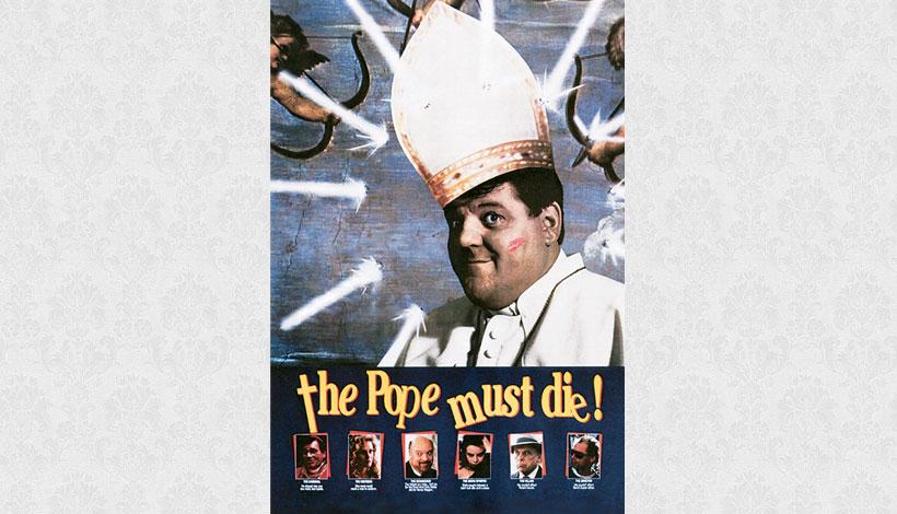 The Pope Must Die (1991)