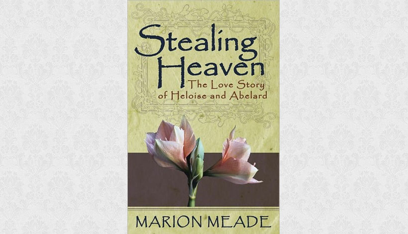 Stealing Heaven by Marion Meade (1979)