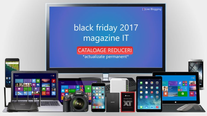 Black Friday 2017: cand incepe, lista magazine, oferte bune, cataloage [LIVE BLOGGING]