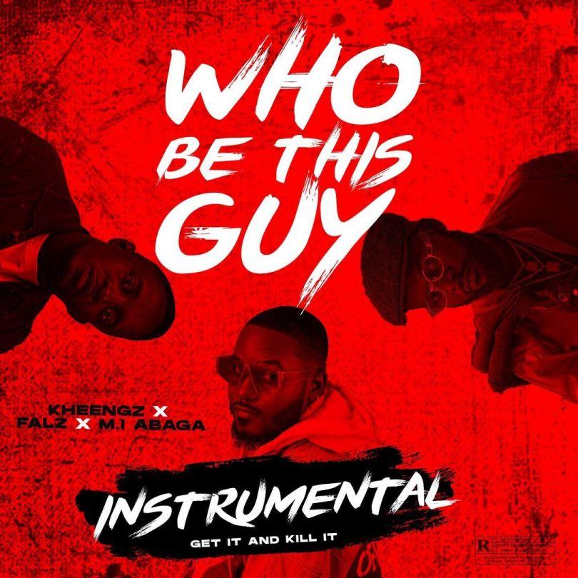 INSTRUMENTAL: Kheengz Ft. Falz x M. I Abaga - Who Be This Guy Instrumental