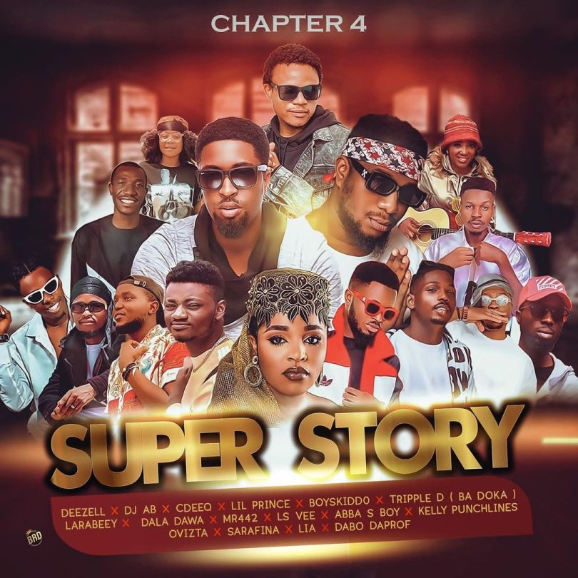 MUSIC: Deezell Ft. Dj AB x Lsvee x Kelly Punchlines x Dabo Daprof x Abba S Boy & Others - Super Story (Chapter 4)