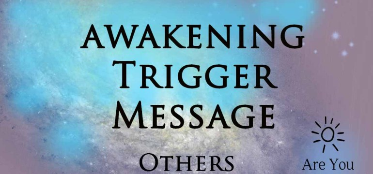 awakening trigger message