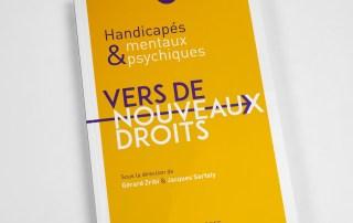 Publication Handicapés mentaux et psychiques, Vers de nouveaux droits par Gérard Zribi et Jacques Sarfaty