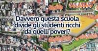 Davvero questa scuola divide i ricchi dai poveri?
