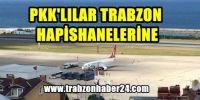 PKK'lı Teröristler Özel Uçakla Trabzon'a Getirildi