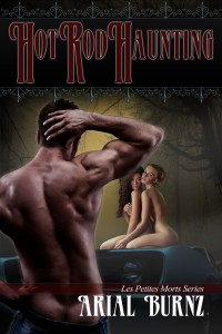 Hot Rod Haunting - Book 2 in the Les Petites Morts (erotica menage)
