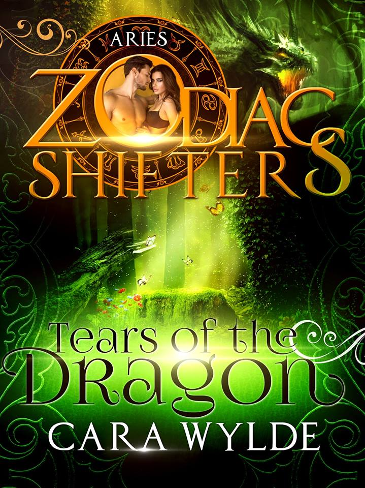 Zodiac Shifters – Tears of the Dragon by Cara Wylde