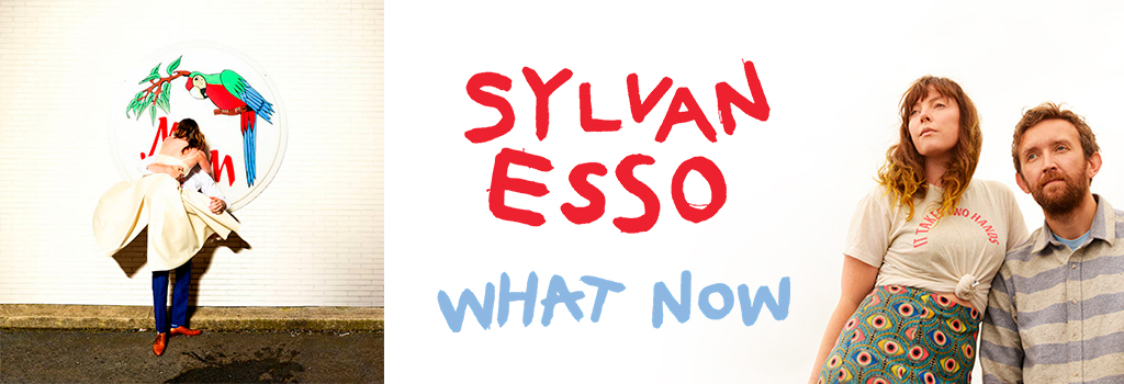 SYLVAN ESSO – WHAT NOW