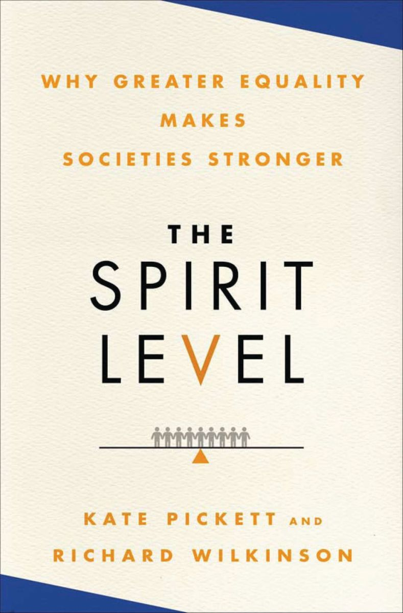 Read: The Spirit Level: Why Greater Equality Makes Societies Stronger