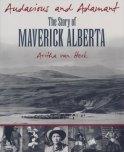 audacious-and-adamant-the-story-of-maverick-alberta