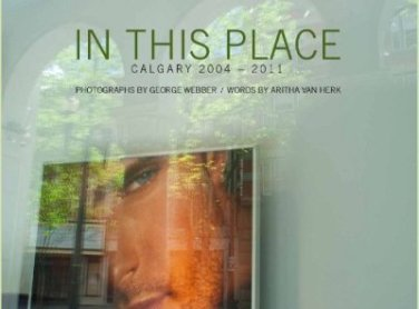 in-this-place-calgary-2004-2011
