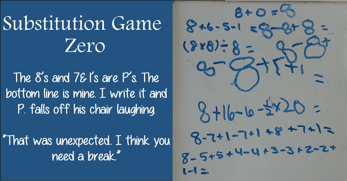 Substitution Game Zero...a good way to end the lesson.