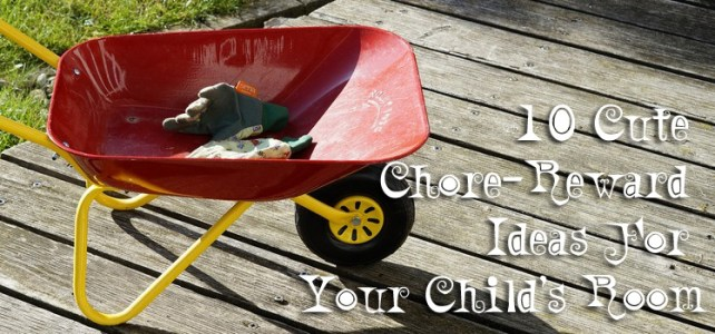 10 Cute Chore-Reward Ideas For Your Child's Room