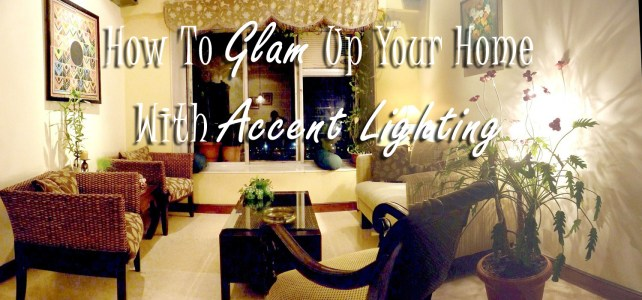 How To Glam Up Your Home With Accent Lighting