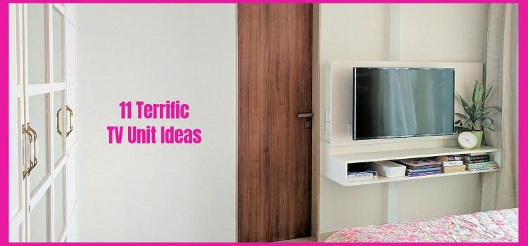 11 Terrific TV Unit Ideas