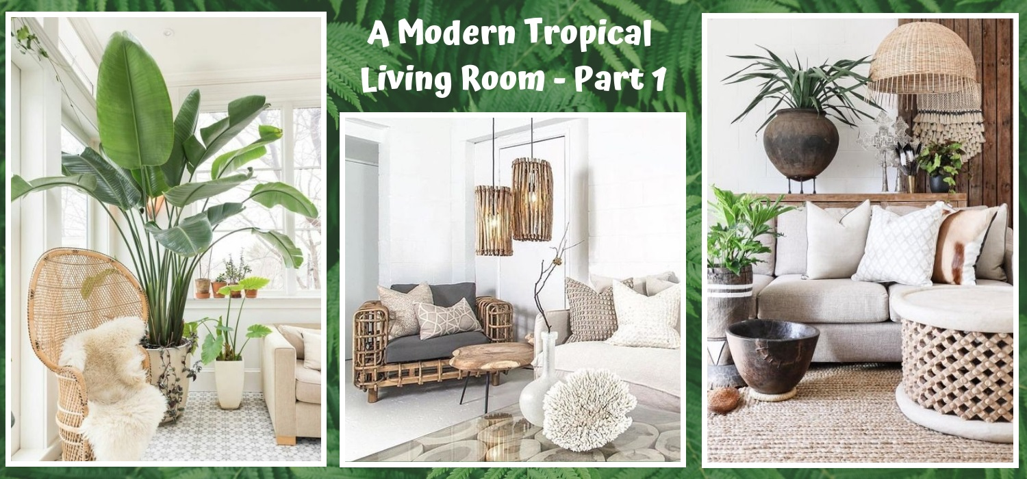 A Modern Tropical Living Room Part 1 One Brick At A Time