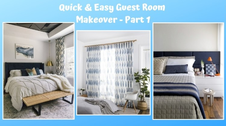 Quick and Easy Guest Room Makeover - Part 1