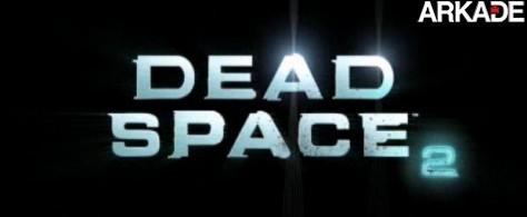 Confira o primeiro trailer de Dead Space 2