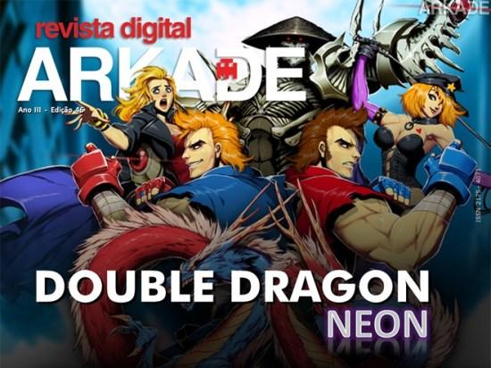 Revista Arkade #46 - Double Dragon Neon