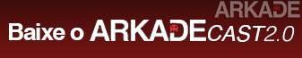 ArkadeCast 2.0 Episódio #06: Os jogos mais esperados de 2015