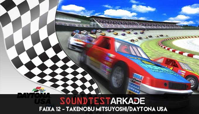 Sound Test Arkade Faixa 12 - Takenobu Mitsuyoshi / Daytona USA