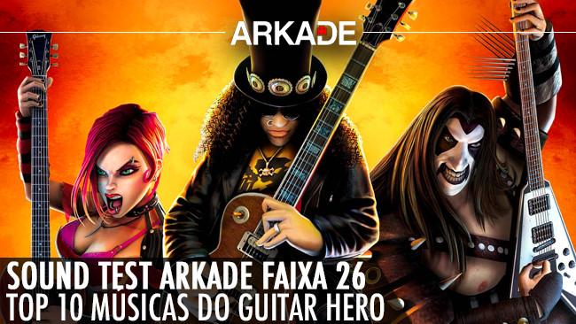 Sound Test Arkade Faixa 26 - As dez músicas mais queridas de Guitar Hero