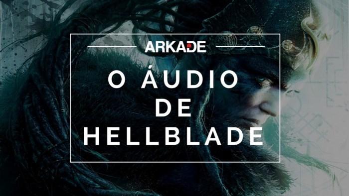 Além do Review Arkade: Hellblade: Senua's Sacrifice é uma experiência sensorial de primeira