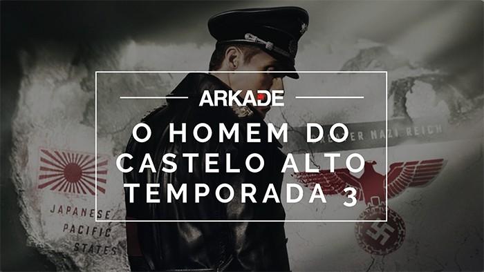 Arkade Séries - O Homem do Castelo Alto, temporada 3