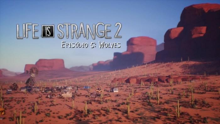 Análise Arkade - Life is Strange 2 Ep. 5 - Wolves: O emocionante fim da jornada