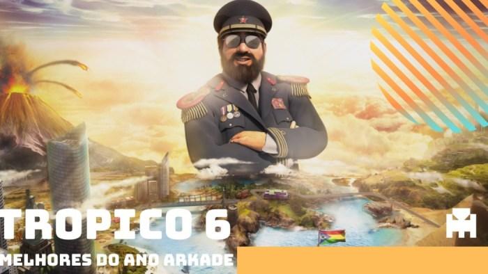Melhores do Ano Arkade 2019: Tropico 6
