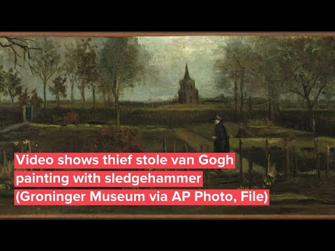 Watch: Video shows thief stole van Gogh painting with sledgehammer