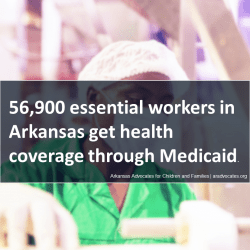56,900 Essential Workers in Arkansas at Risk from Medicaid Cuts