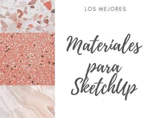 Los mejores materiales para SketchUp
