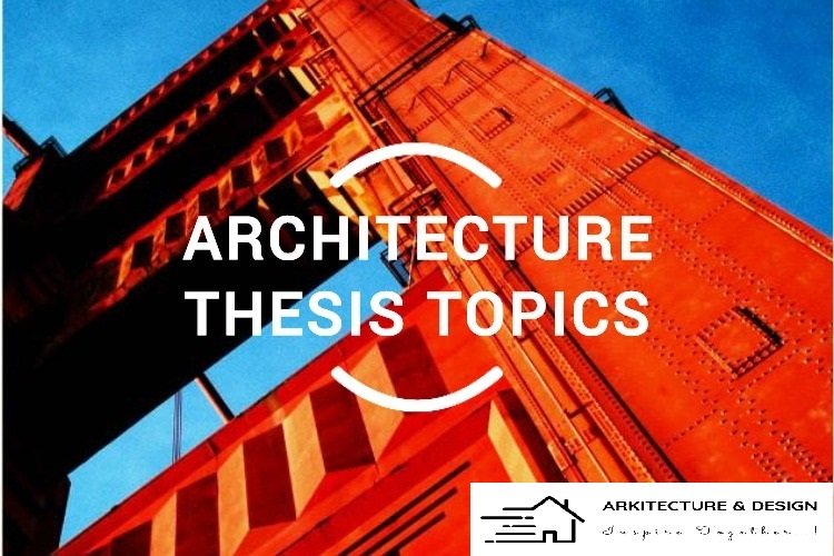 Useful Suggestions For Picking Good Dissertation Topics In Architecture