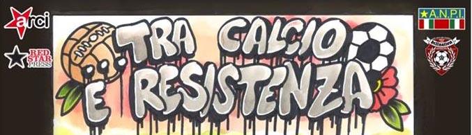 """Tra calcio e Resistenza: """"I ribelli dello sport"""" a Capranica (Viterbo)"""