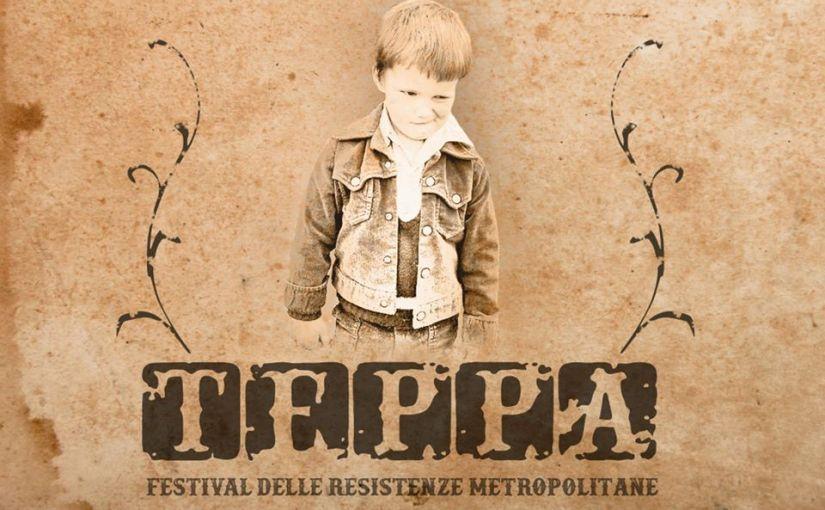"""Arriva """"Teppa"""", il Festival delle Resistenze Metropolitane"""