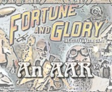 Fortune & Glory: An AAR – Part 3
