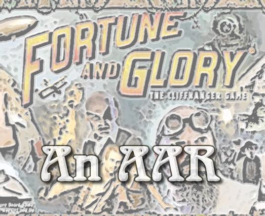 Fortune & Glory: An AAR – Part 3