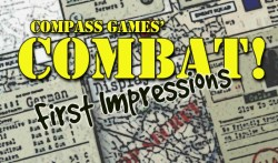 Combat! Early Impressions of the Game
