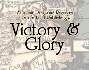Armchair Dragoons Reviews Victory & Glory from Lock 'n Load Publishing