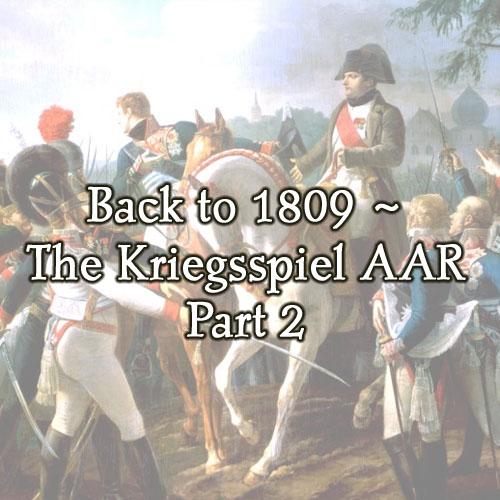 1809 Vol de L'Aigle Kriegsspiel ~ AAR Part the Second