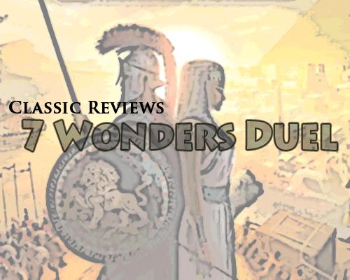 Classic Reviews: 7 Wonders Duel
