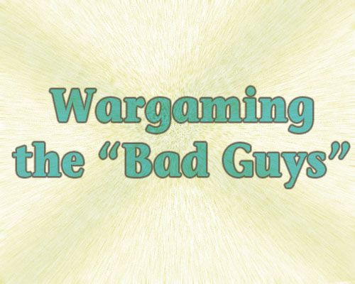 Guest Editorial: Wargaming the Bad Guys